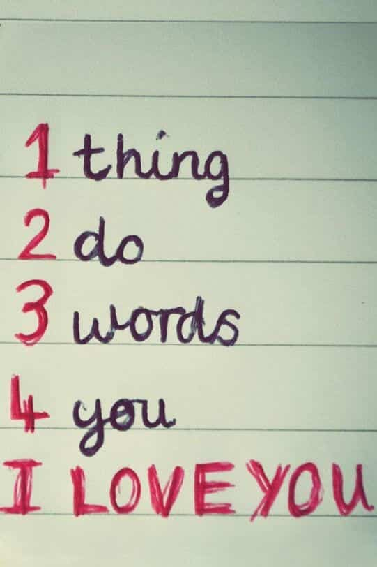 1 thing 2 do 3 words 4 you. I love you.
