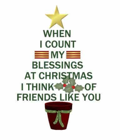 When i count my blessings at Christmas i think of friends like you.