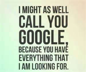 I might as well CALL YOU GOOGLE, Because you have everything that i am looking for.